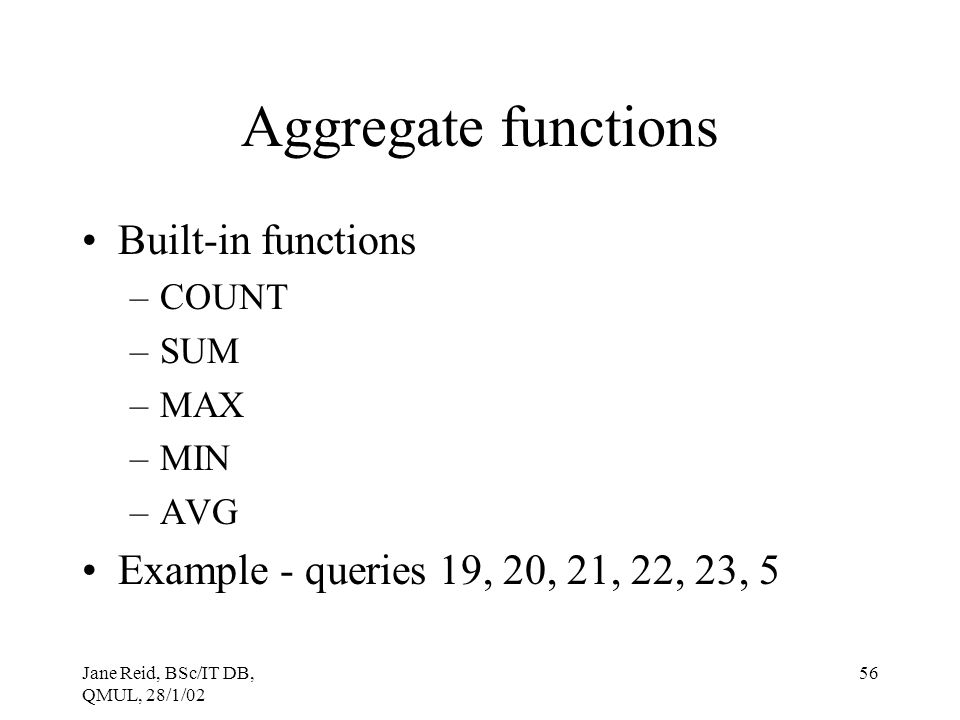 Aggregate functions Built-in functions