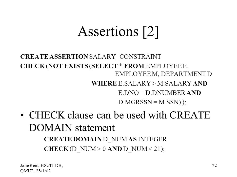 Assertions [2] CHECK clause can be used with CREATE DOMAIN statement