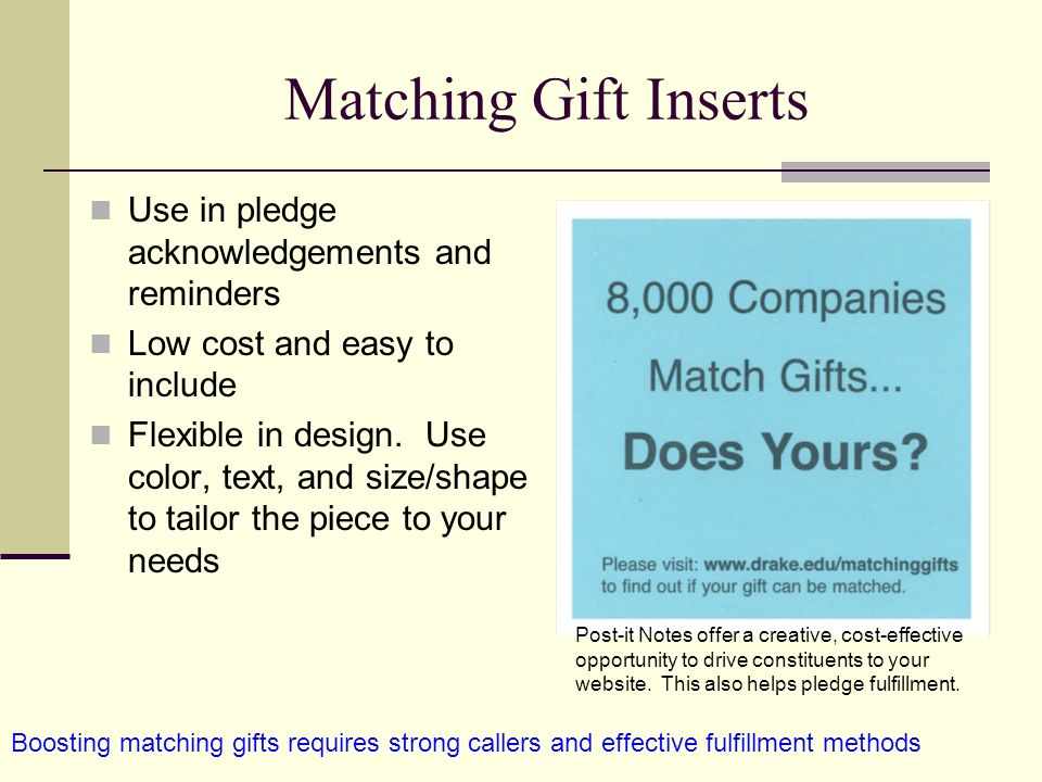 Matching Gift Inserts Use in pledge acknowledgements and reminders