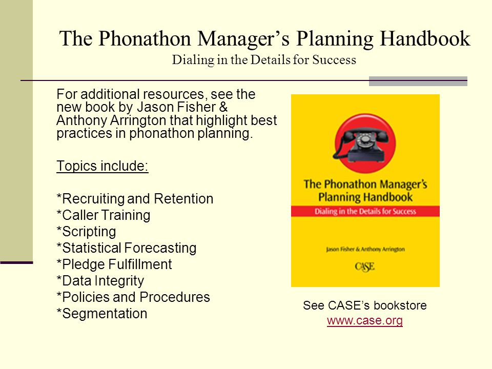 The Phonathon Manager's Planning Handbook Dialing in the Details for Success