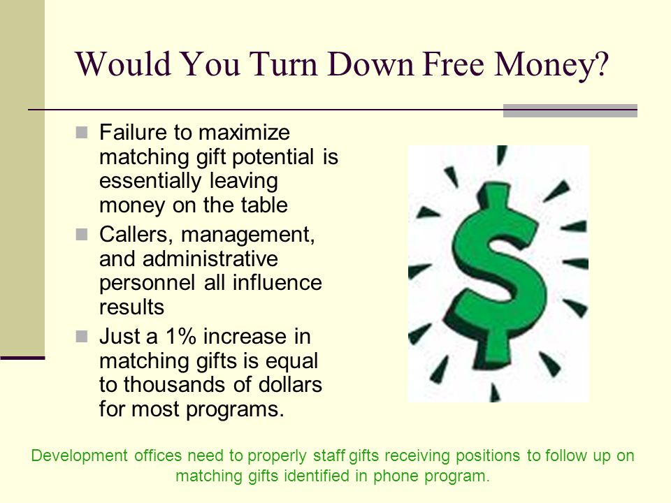 Would You Turn Down Free Money