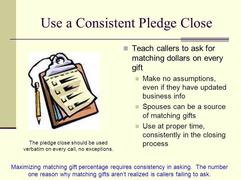 Use a Consistent Pledge Close