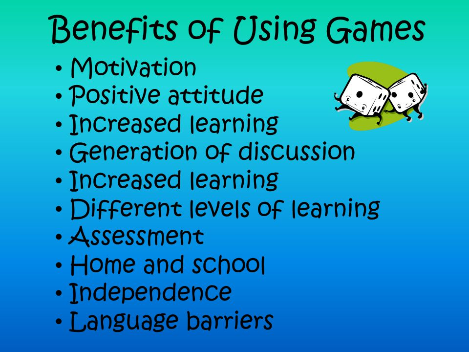 Benefits of Using Games