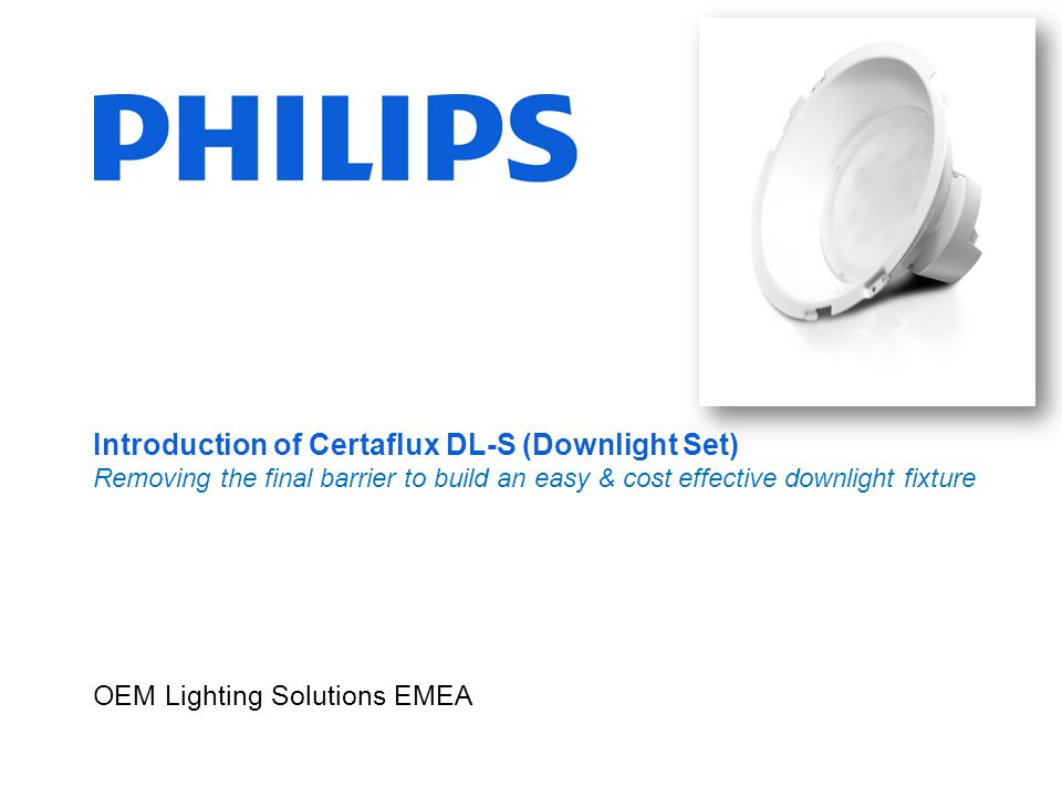 Introduction of Certaflux DL-S (Downlight Set) Removing the final barrier to build an easy & cost effective downlight fixture