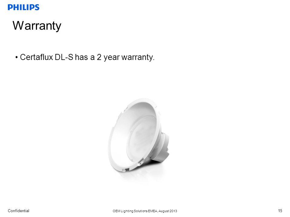Warranty Certaflux DL-S has a 2 year warranty.