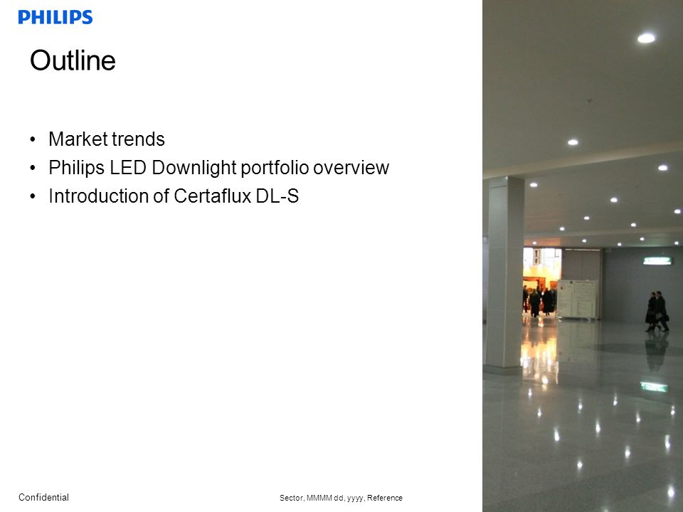 Outline Market trends Philips LED Downlight portfolio overview