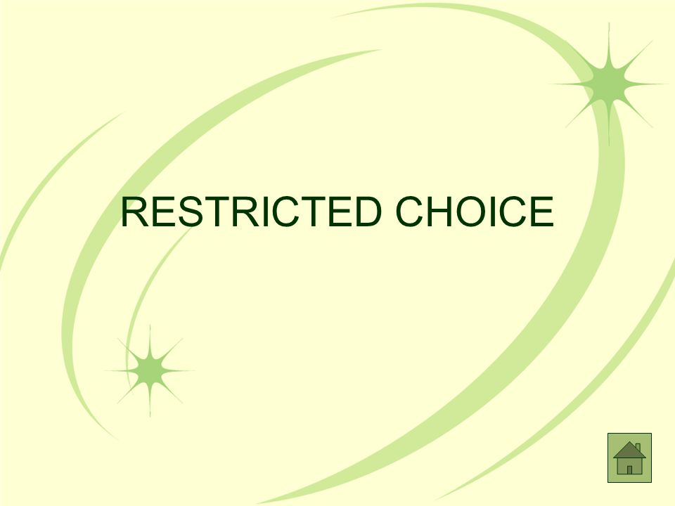 RESTRICTED CHOICE