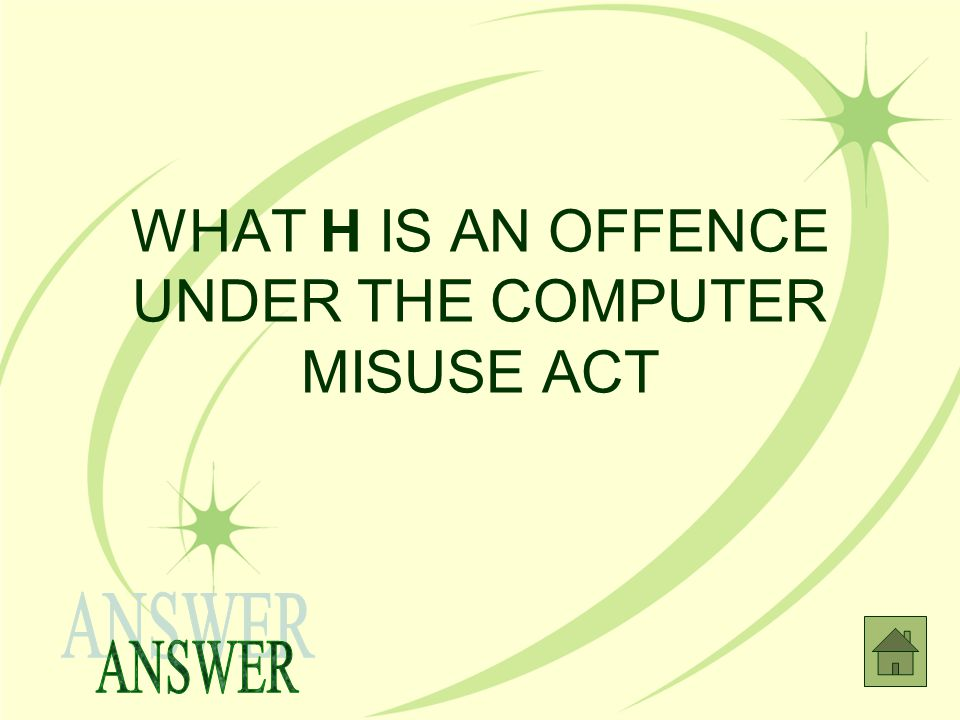WHAT H IS AN OFFENCE UNDER THE COMPUTER MISUSE ACT