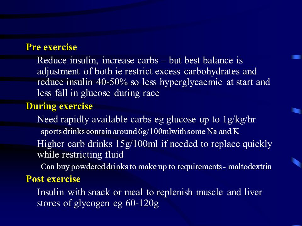 Need rapidly available carbs eg glucose up to 1g/kg/hr