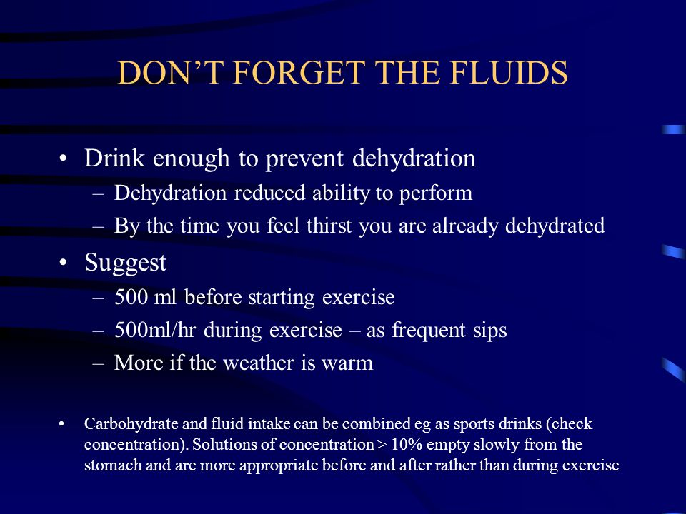 DON'T FORGET THE FLUIDS