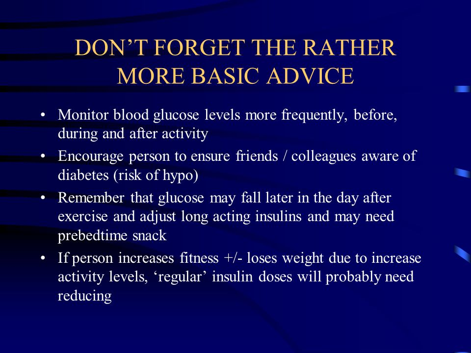 DON'T FORGET THE RATHER MORE BASIC ADVICE