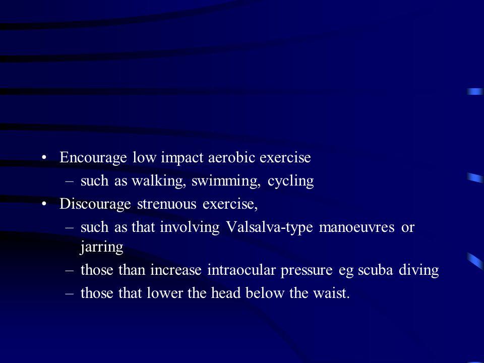 Encourage low impact aerobic exercise