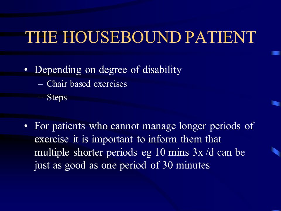 THE HOUSEBOUND PATIENT