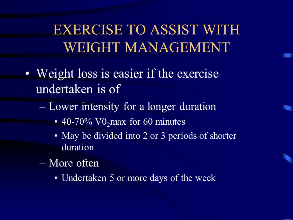 EXERCISE TO ASSIST WITH WEIGHT MANAGEMENT
