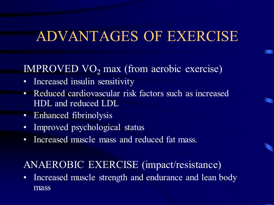 ADVANTAGES OF EXERCISE