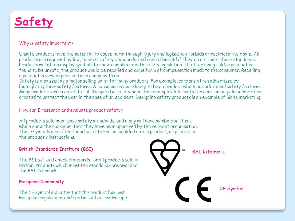 Safety BSI Kitemark. CE Symbol Why is safety important