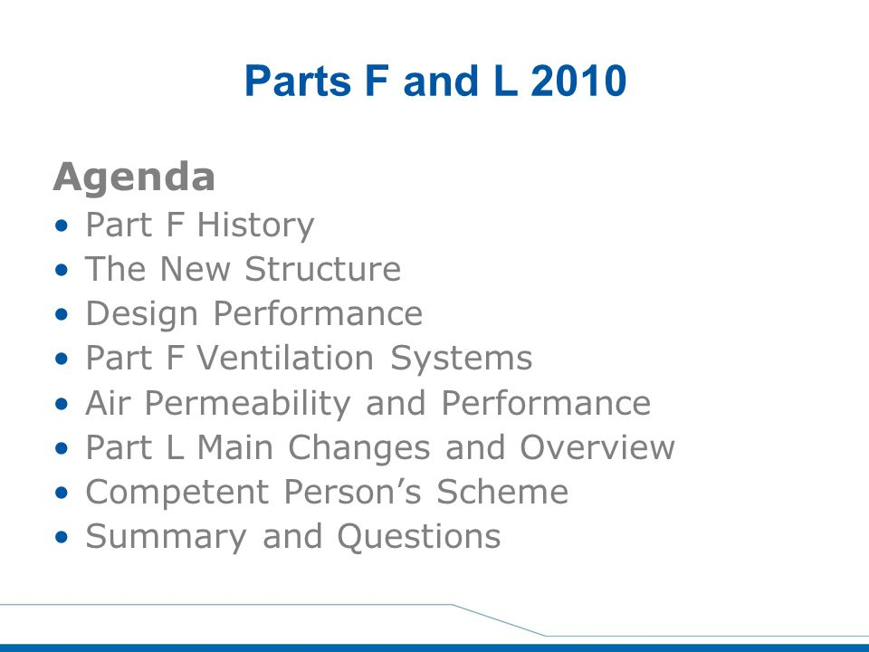 Parts F and L 2010 Agenda Part F History The New Structure