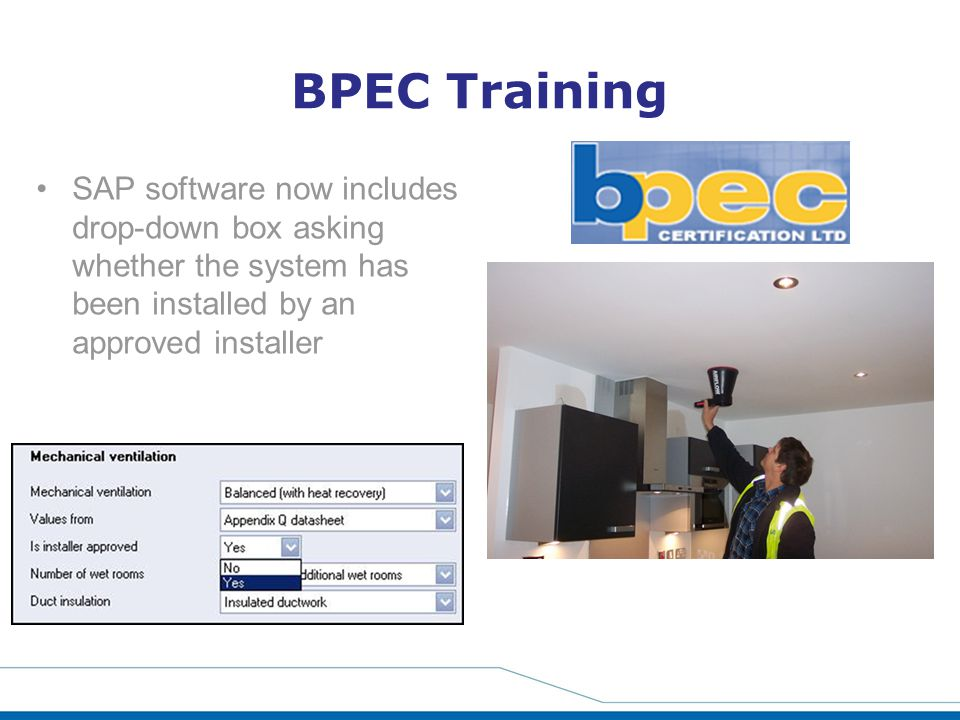 BPEC Training SAP software now includes drop-down box asking whether the system has been installed by an approved installer.