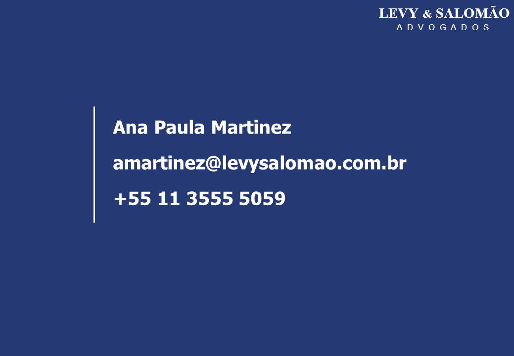 Ana Paula Martinez amartinez@levysalomao.com.br +55 11 3555 5059