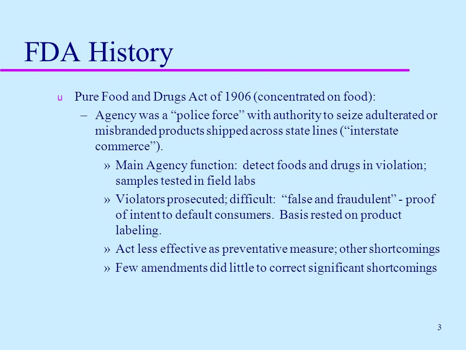 FDA History Pure Food and Drugs Act of 1906 (concentrated on food):