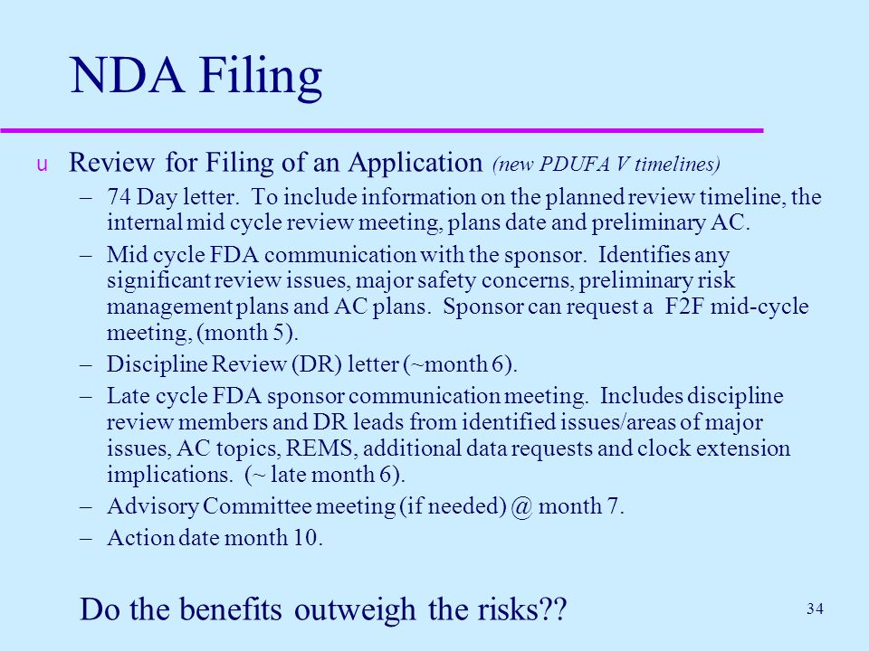 NDA Filing Do the benefits outweigh the risks