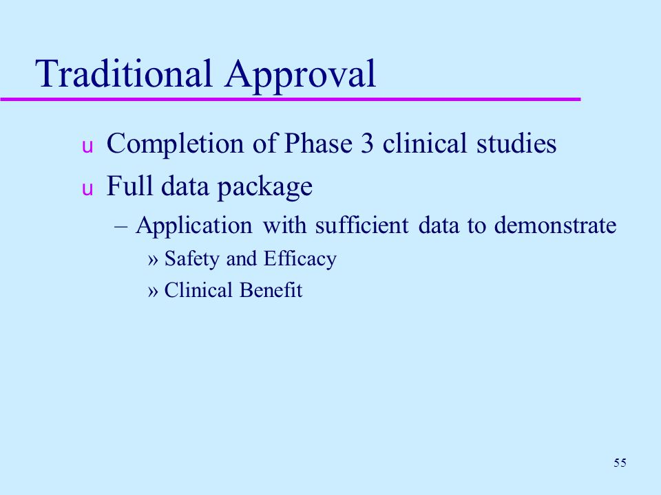 Traditional Approval Completion of Phase 3 clinical studies