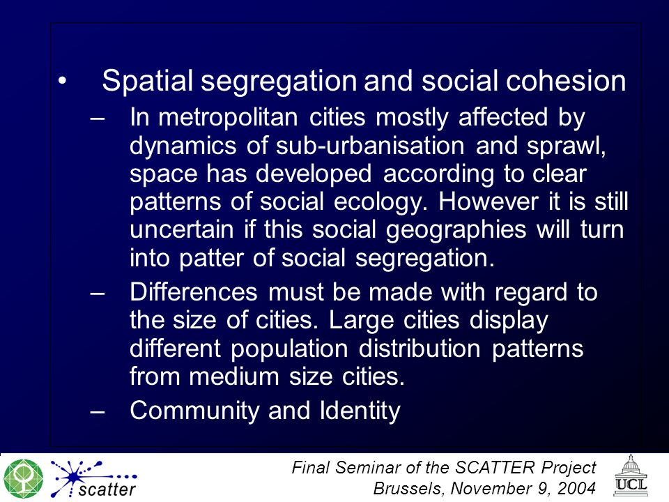 Spatial segregation and social cohesion