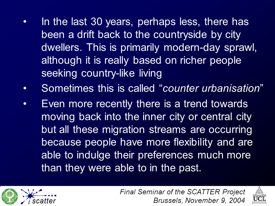 In the last 30 years, perhaps less, there has been a drift back to the countryside by city dwellers. This is primarily modern-day sprawl, although it is really based on richer people seeking country-like living