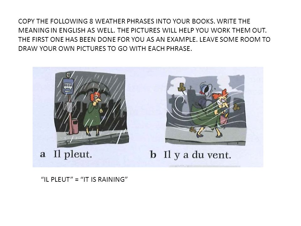 COPY THE FOLLOWING 8 WEATHER PHRASES INTO YOUR BOOKS