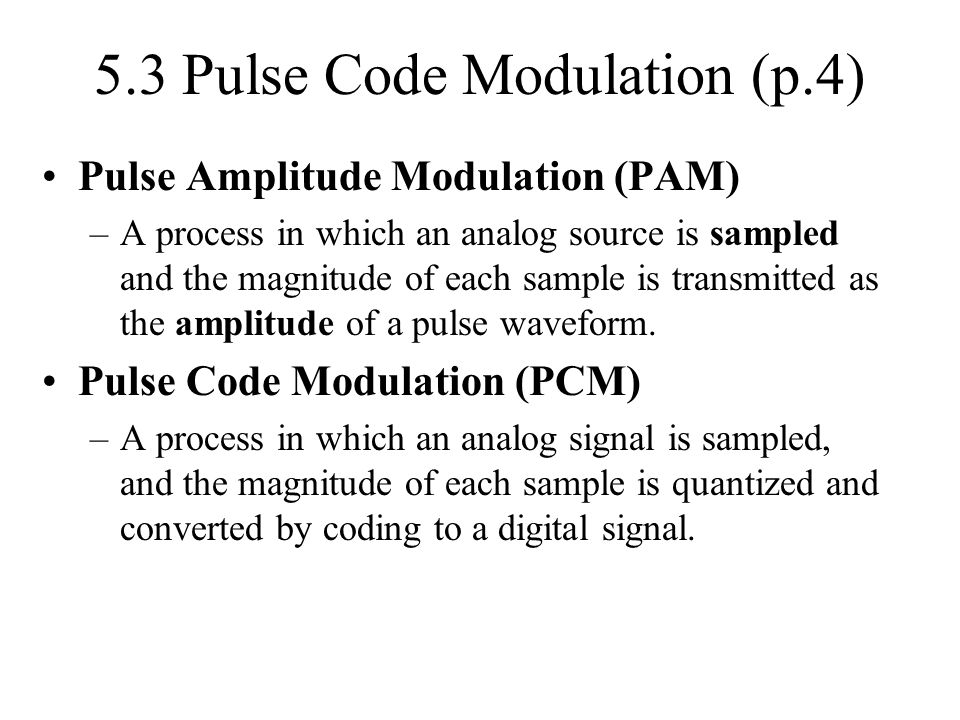 5.3 Pulse Code Modulation (p.4)