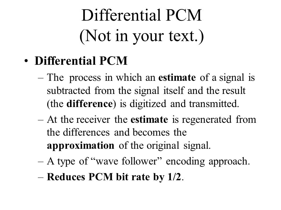 Differential PCM (Not in your text.)