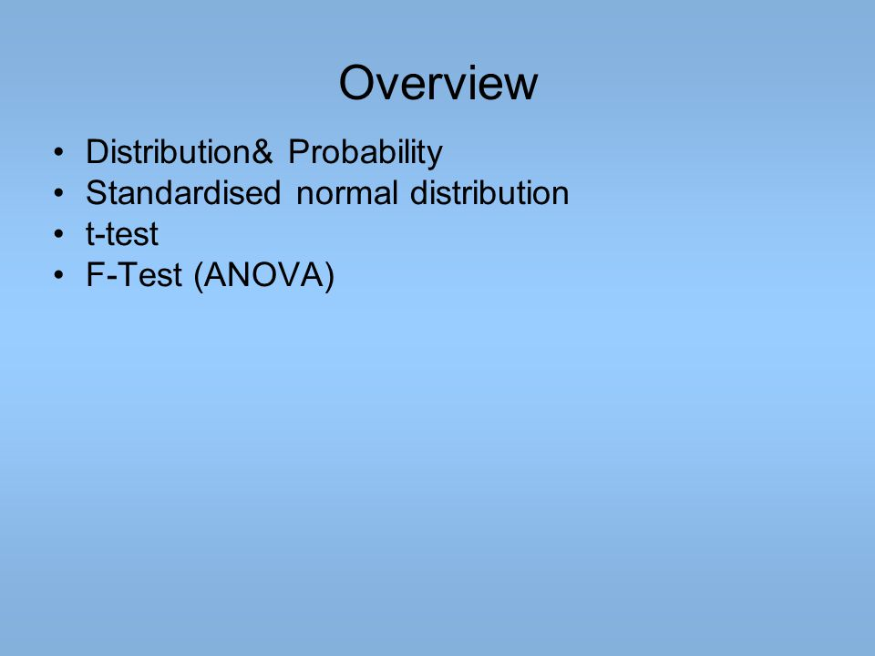 Overview Distribution& Probability Standardised normal distribution