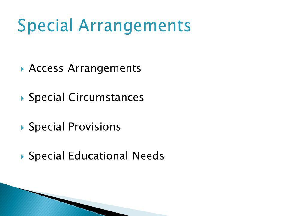 Special Arrangements Access Arrangements Special Circumstances