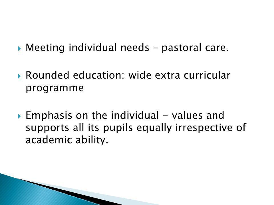 Meeting individual needs – pastoral care.