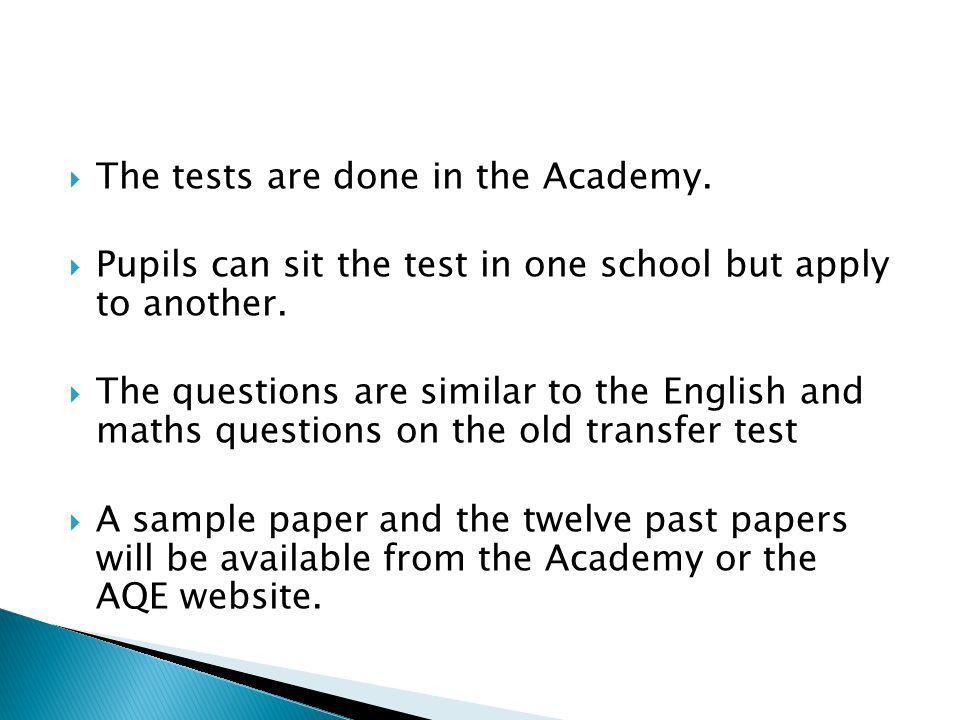 The tests are done in the Academy.
