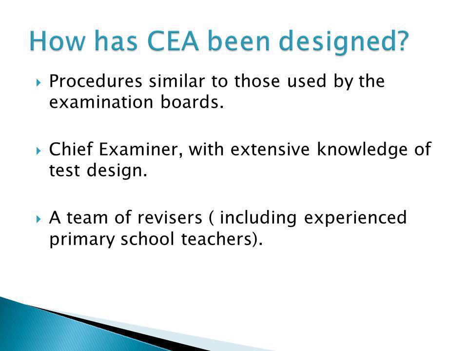 How has CEA been designed
