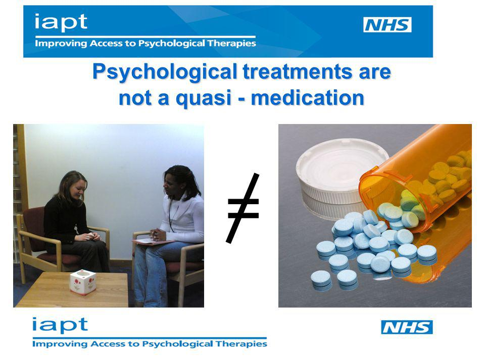 Psychological treatments are not a quasi - medication