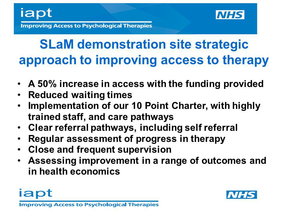 SLaM demonstration site strategic approach to improving access to therapy