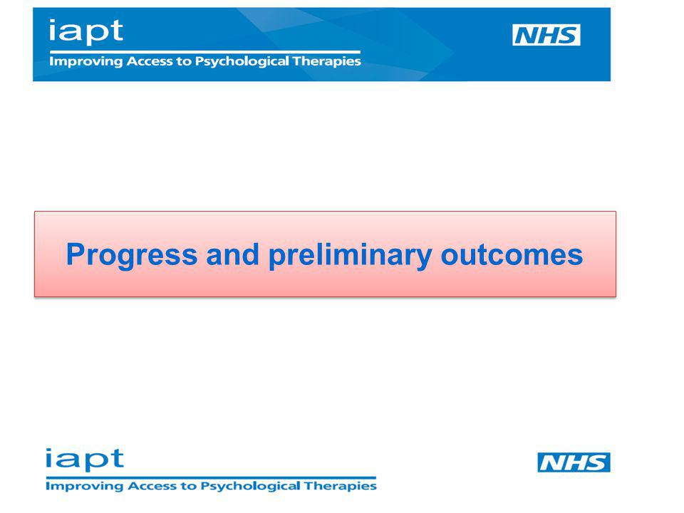 Progress and preliminary outcomes