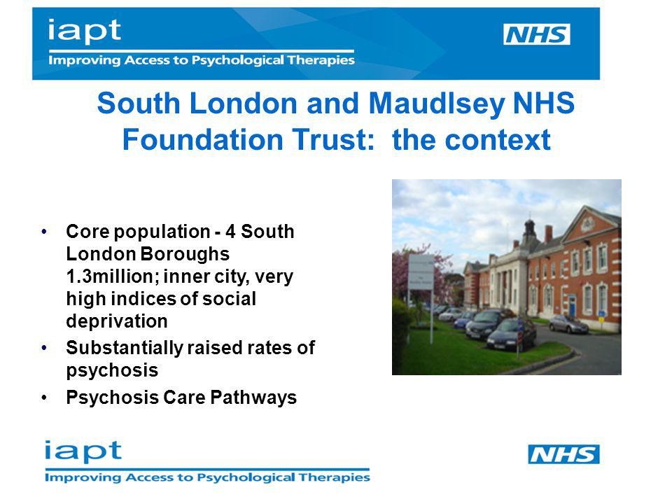 South London and Maudlsey NHS Foundation Trust: the context