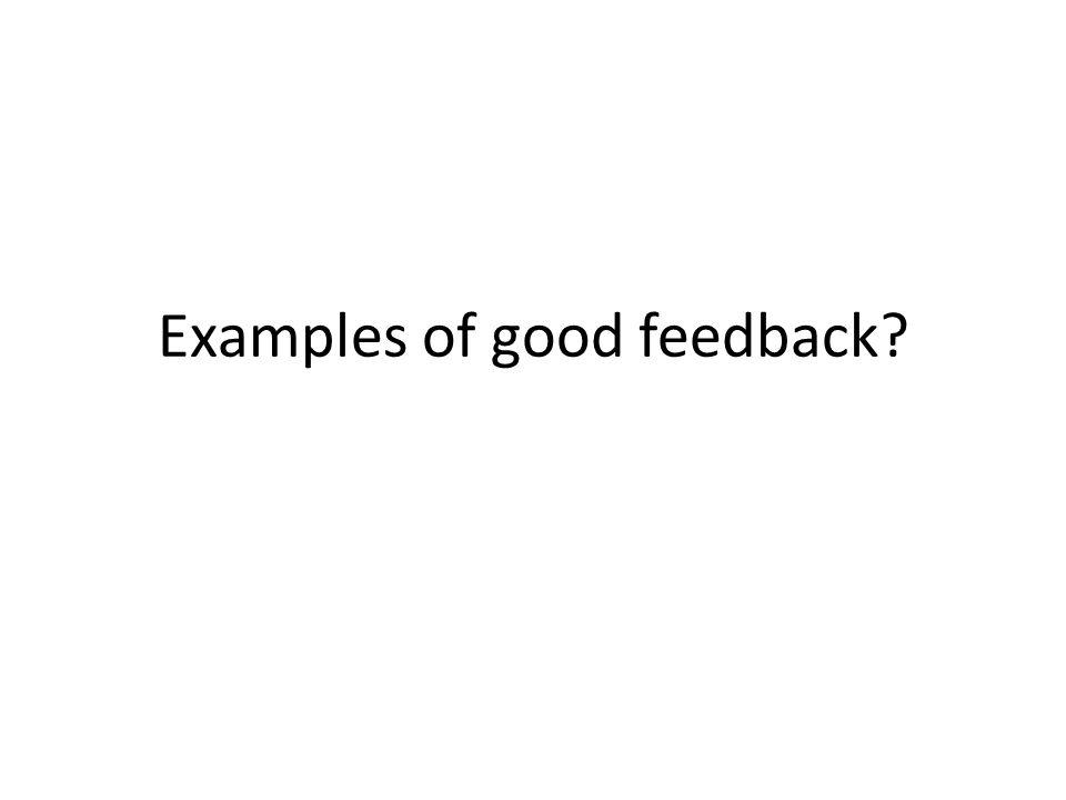 Examples of good feedback