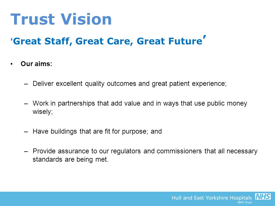 Trust Vision 'Great Staff, Great Care, Great Future' Our aims: