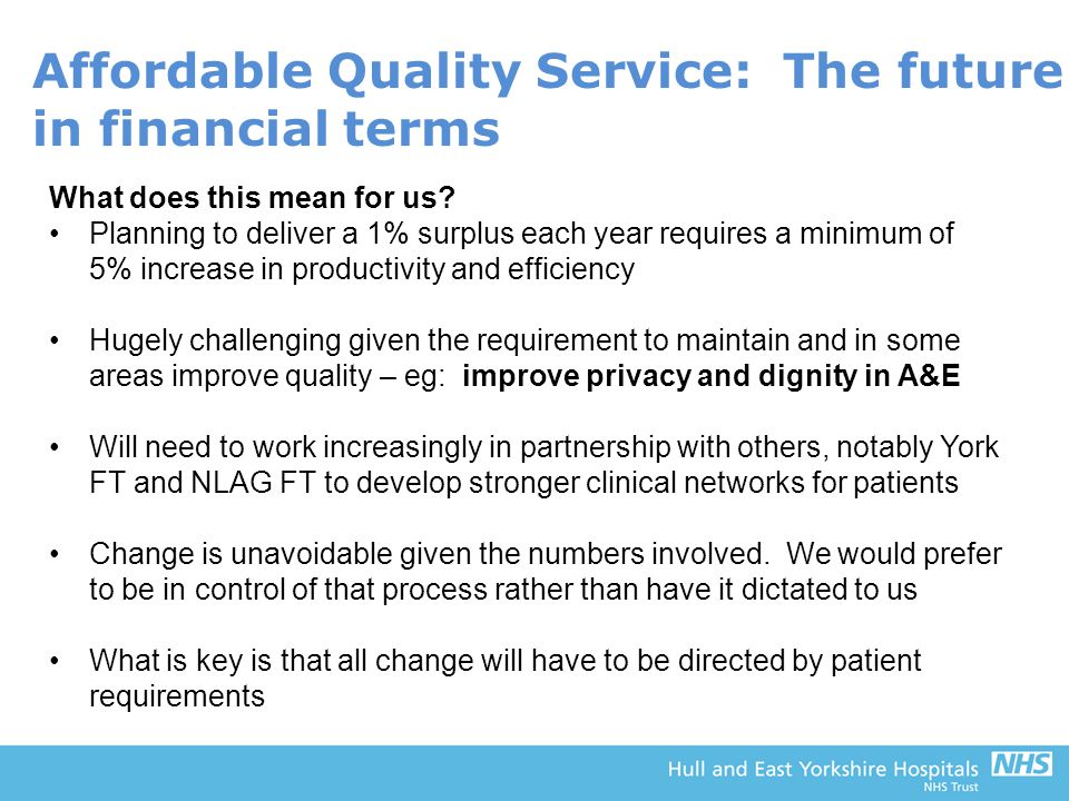 Affordable Quality Service: The future in financial terms