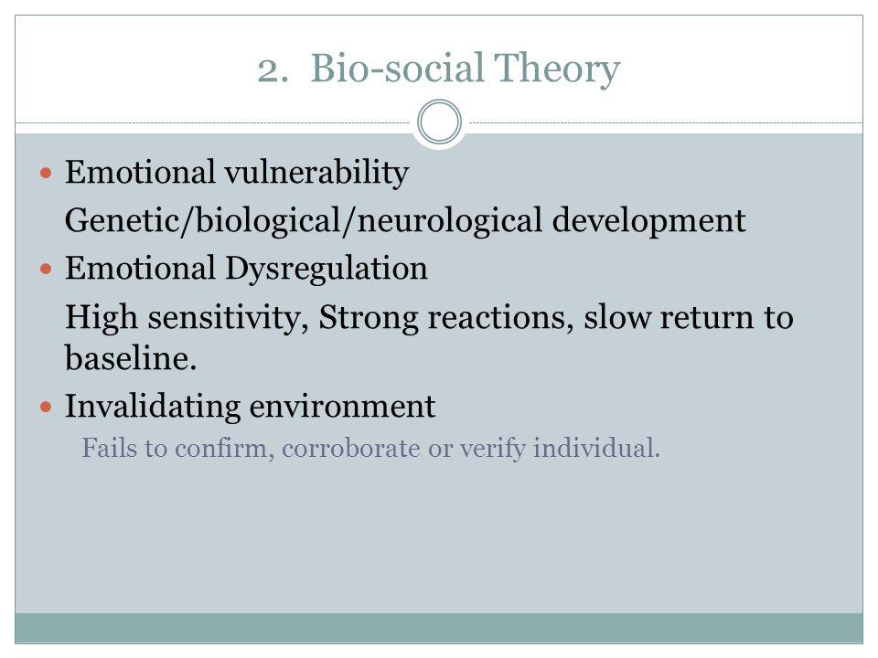 2. Bio-social Theory Emotional vulnerability