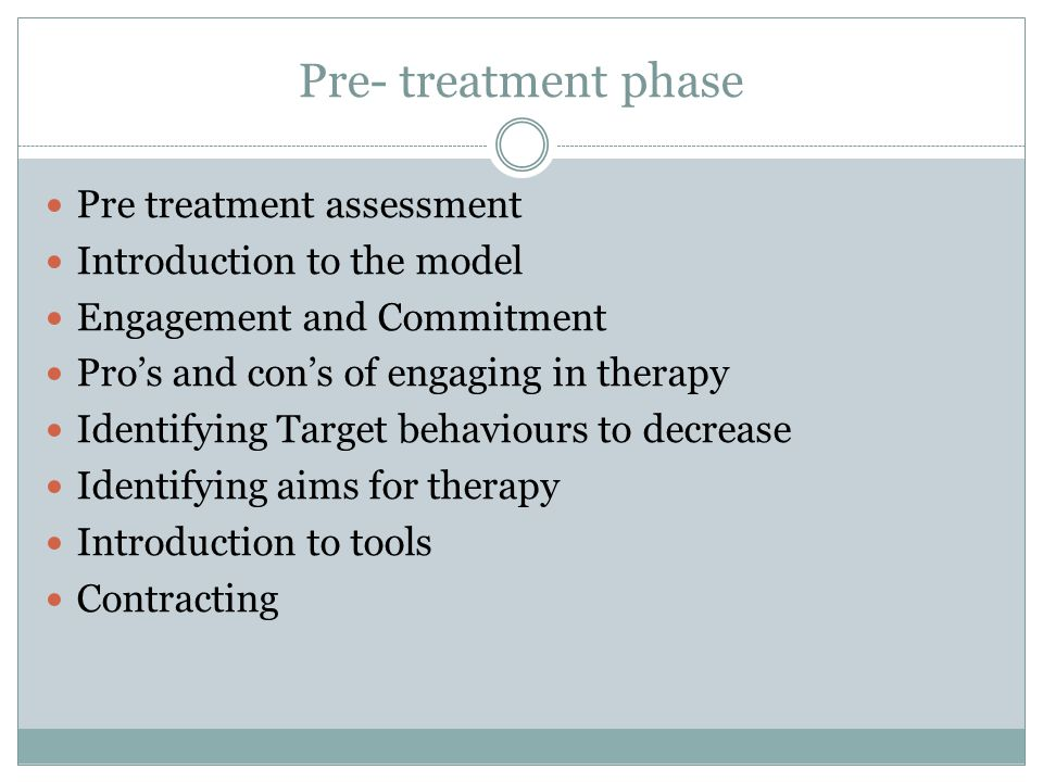 Pre- treatment phase Pre treatment assessment
