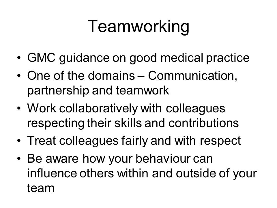Teamworking GMC guidance on good medical practice
