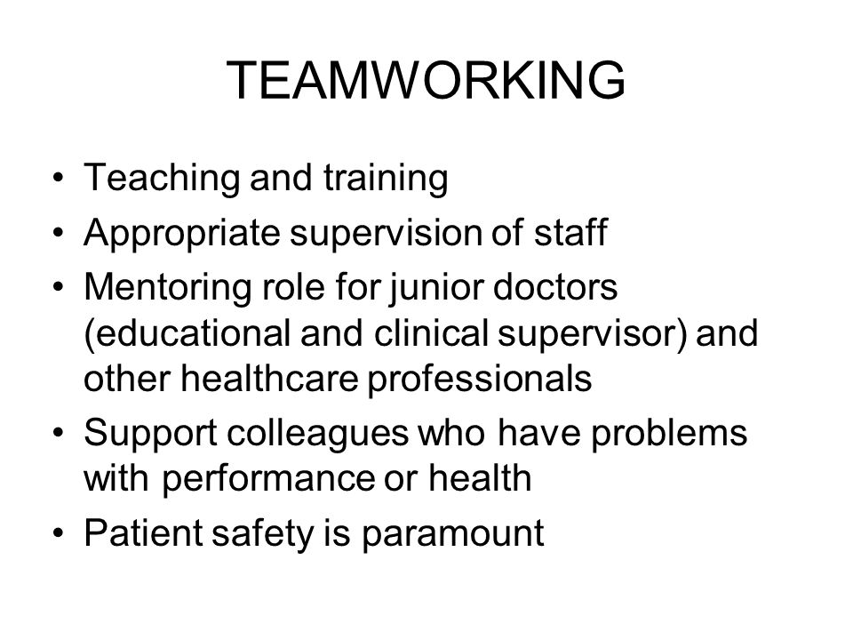 TEAMWORKING Teaching and training Appropriate supervision of staff