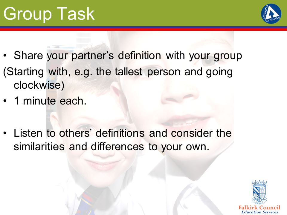Group Task Share your partner's definition with your group