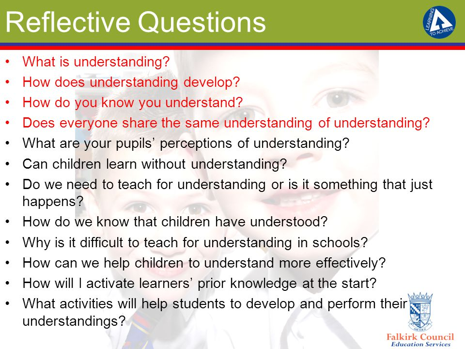 Reflective Questions What is understanding