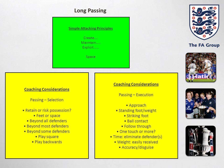 Long Passing Coaching Considerations Coaching Considerations